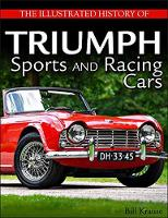 The Illustrated History of Triumph Sports and Racing Cars by Bill Krause