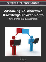 Advancing Collaborative Knowledge Environments New Trends in e-Collaboration by Ned Kock