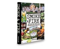 Smoke and Fire Recipes and Menus for Entertaining Outdoors by Holly Peterson