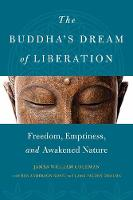 The Buddha's Dream of Liberation Freedom, Emptiness, and Awakened Nature by James William Coleman, Reb Anderson