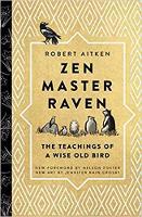 Zen Master Raven The Teachings of a Wise Old Bird by Robert Aitken, Nelson Foster