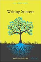 Writing Subtext What Lies Beneath by Linda Seger