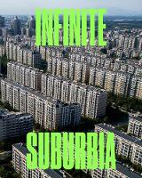 Infinite Suburbia by Norman B. Leventhal