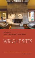 A Guide to Visiting Frank Lloyd Wright Public Places A Guide to Frank Lloyd Wright Public Places by The Frank Lloyd Building Conservancy
