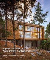 Northern Exposure Works of Carol A. Wilson Architect by