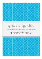 Grids & Guides Tracebook Tracing Paper Notebooks for Visual Thinkers by Princeton Architectural Press
