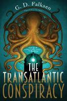 Transatlantic Conspiracy by G. D. Falksen