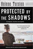 Protected By The Shadows An Inspector Irene Huss Investigation by Helene Tursten