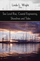 Sea Level Rise, Coastal Engineering, Shorelines & Tides by Linda L. Wright