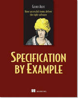 Specification by Example by Gojko Adzic
