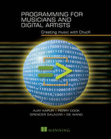 Programming for Musicians and Digital Artists by Ajay Kapur, Perry Cook, Spencer Salazar, Ge Wang