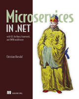 Microservices in .NET Core With Examples in NancyFx by Christian Horsdal