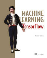 Machine Learning with Tensorflow by Nishant Shukla