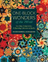 One-Block Wonders of the World New Ideas, Design Advice, a Stunning Collection of Quilts by Maxine Rosenthal, Linda Bardes