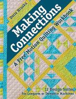 Making Connections A Free-Motion Quilting Workbook by Dorie Hruska