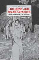 Holiness and Transgression Mothers of the Messiah in the Jewish Myth by Ruth Kara-Ivanov Kaniel