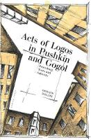 Acts of Logos in Pushkin and Gogol Petersburg Texts and Subtexts by Kathleen Scollins