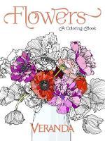 Veranda Flowers A Coloring Book by The Editors of Veranda