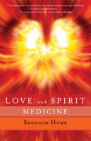 Love and Spirit Medicine by Shonagh (Shonagh Home) Home