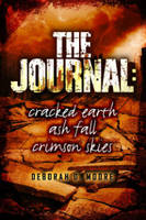 The Journal Cracked Earth, Ash Fall, Crimson Skies by Deborah D. Moore