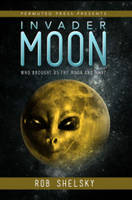 Invader Moon by Rob Shelsky