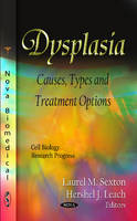 Dysplasia Causes, Types & Treatment Options by Laurel M. Sexton