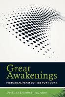 Great Awakenings Historical Perspectives for Today by David Horn