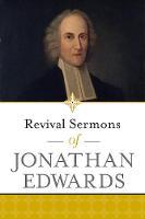 Revival Sermons of Jonathan Edwards by Jonathan Edwards