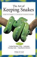 The Art of Keeping Snakes by Philippe De Vosjoil