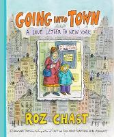 Going into Town A Love Letter to New York by Roz Chast