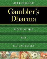 Gambler's Dharma Sports Betting with Vedic Astrology by Simon Chokoisky