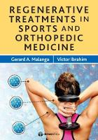 Regenerative Treatments in Sports and Orthopedic Medicine by Gerard A. Malanga