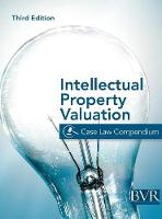 The BVR Intellectual Property Valuation Case Law Compendium Third Edition by Bvr Staff