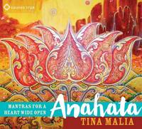 Anahata Mantras for a Heart Wide Open by Tina Malia