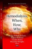 Hemodialysis, When, How, Why by Biagio Raffaele Di Iorio