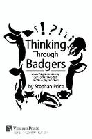 Thinking Through Badgers Researching the Controversy Over Bovine Tuberculosis and the Culling of Badgers by Stephan Price