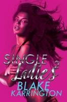 Single Ladies 2 by Blake Karrington