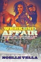 A Weekend Affair The Best Way to Get Over One Man is to Get on Top of Another by Noelle Vella