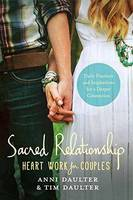 Sacred Relationship An Inspirational Guide and Journal for Couples Who Want More by Anni Daulter, Tim Daulter