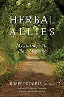 Herbal Allies My Journey with Plant Medicine by Robert Rogers, Matthew Wood