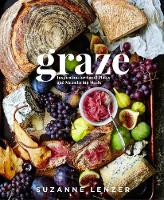 Graze Inspiration for Small Plates and Meandering Meals by Suzanne Lenzer
