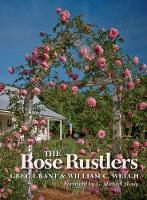 The Rose Rustlers by William C. Welch, Greg Grant