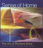 Sense of Home The Art of Richard Stout by David Brauer, Jim, PC Edwards