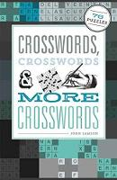 Crosswords, Crosswords and More Crosswords 76 Puzzles by John Samson