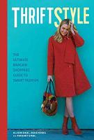 Thriftstyle The Ultimate Bargain Shopper's Guide to Smart Fashion by Allison Engel, Reise Moore