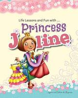 Princess Joline Life Lessons and Fun with Princes Joline by Agnes De Bezenac, Salem De Bezenac
