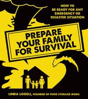 Prepare Your Family for Survival by Linda Loosli