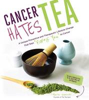 Cancer Hates Tea by Maria Unspenski