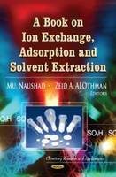 Book on Ion Exchange, Adsorption & Solvent Extraction by Mu Naushad