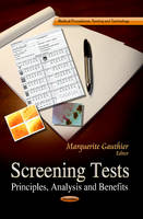 Screening Tests Principles, Analysis and Benefits by Marguerite Gauthier